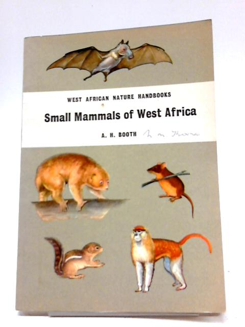 Small Mammals of West Africa By A. H. Booth
