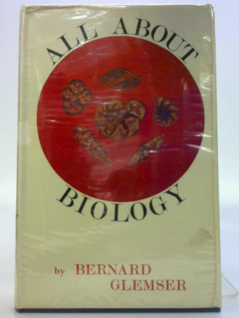 All About Biology by Bernard Glemser