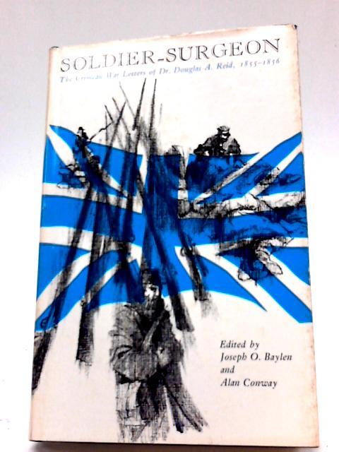 Soldier-Surgeon: The Crimean War Letters of Douglas A. Reid, 1855-1856 by Douglas A. Reid