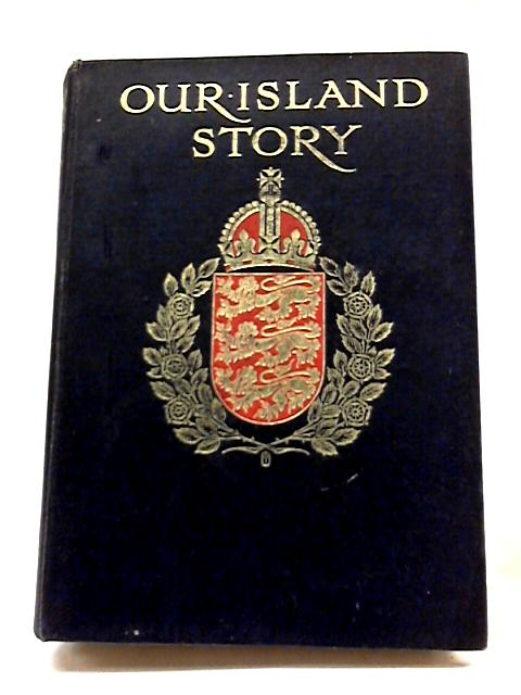 Our Island Story: A History of Britain for Boys & Girls by H.E. Marshall