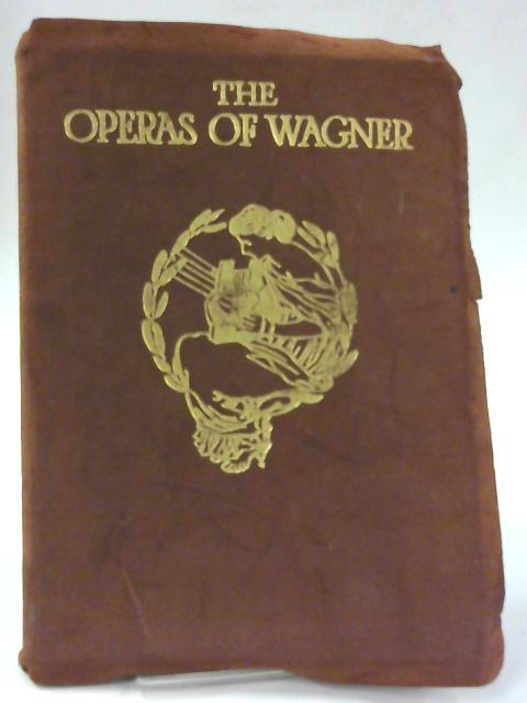 The Operas of Wagner By J. Cuthbert Hadden