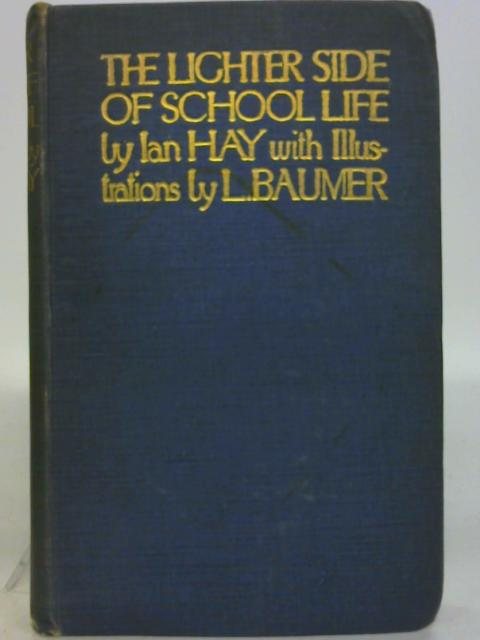 The Lighter Side of School Life by Ian Hay