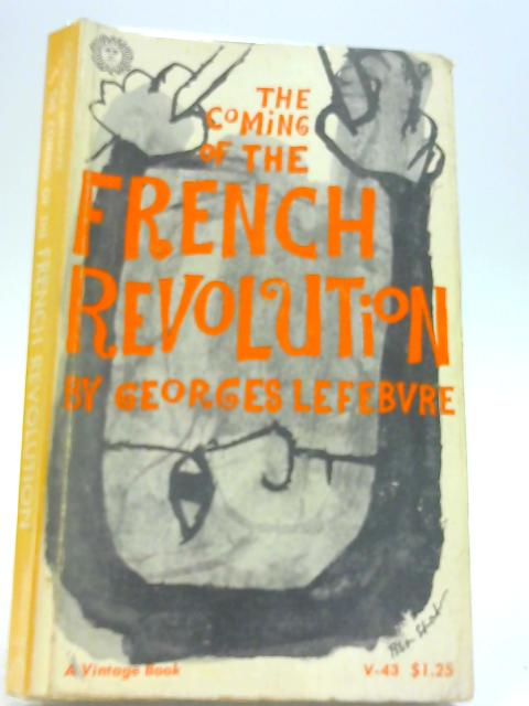 The Coming Of The French Revolution By Georges Lefebvre