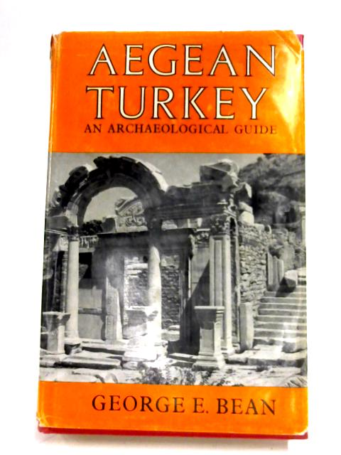 Aegean Turkey by George E. Bean