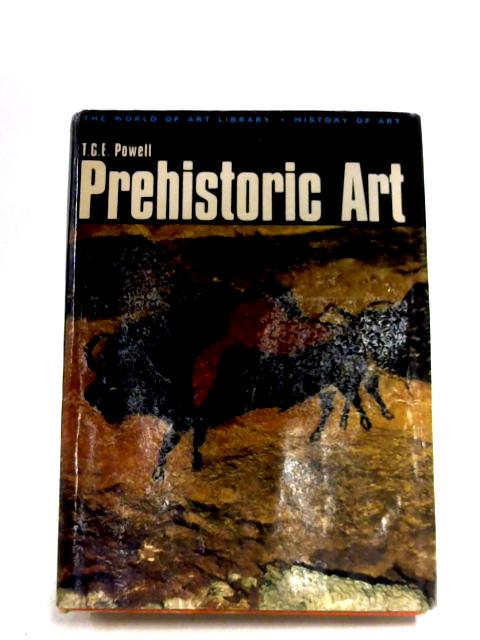 Prehistoric Art By T. G. E. Powell