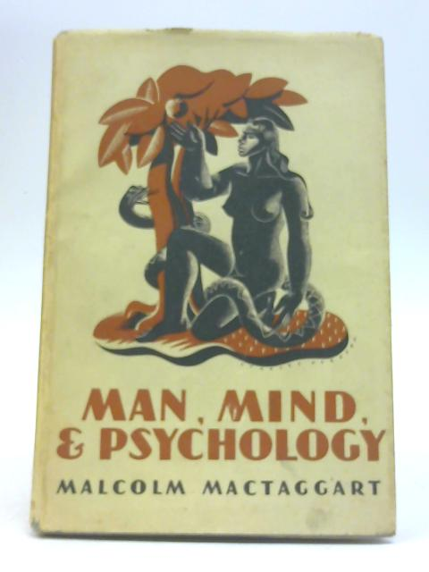 Man, Mind, and Psychology By Malcolm MacTaggart