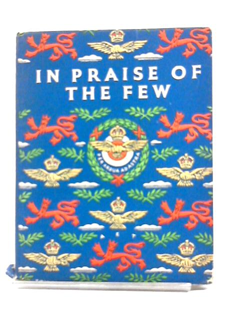 In Praise of the Few. A Battle of Britain Anthology by A. Narracott