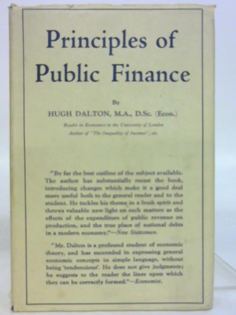 Principle Of Public Finance by Hugh Dalton