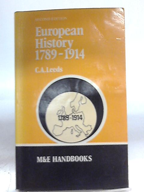 European History 1789-1914 (The M & E Handbook Series) By C. A. Leeds