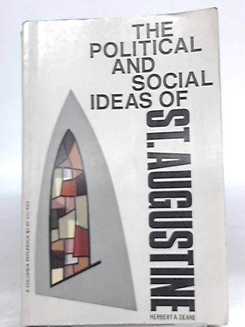 The Political and Social Ideas of Saint Augustine By Herbert A. Deane