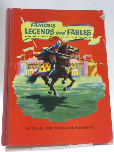 Famous legends and fables retold for younger readers by Unnamed