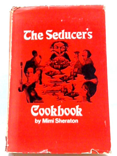 The Seducer's Cookbook By Sheraton, Mimi
