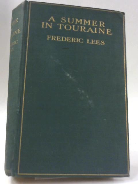 A Summer in Touraine By Frederic Lees