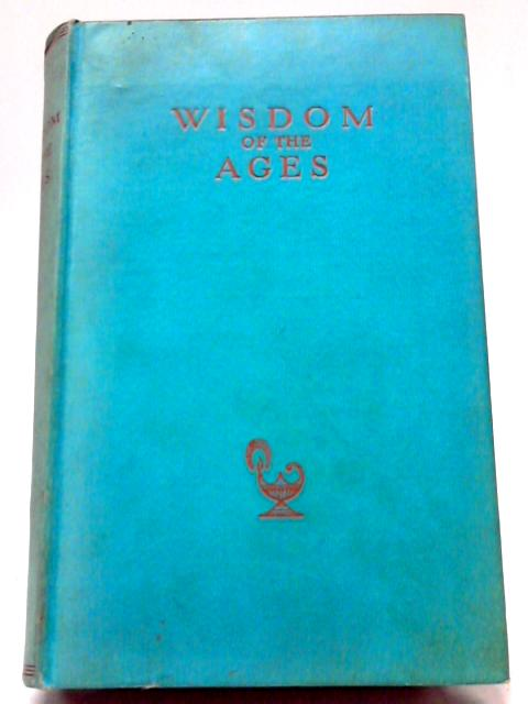 Wisdom of the Ages By Mark Gilbert