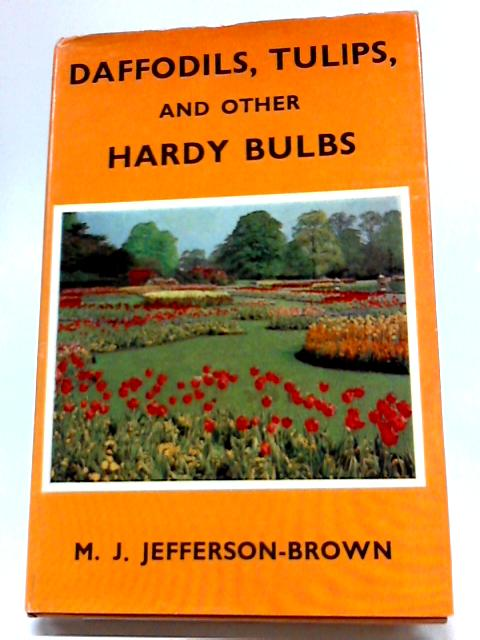Daffodils, Tulips And Other Hardy Bulbs By Michael Jefferson-Brown