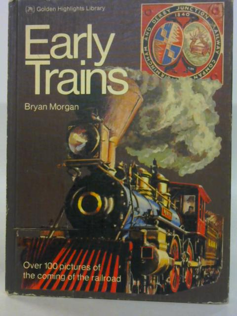 Early Trains By Bryan Morgan