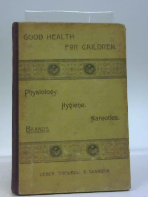 Good Health For Children By Orestes M Brands