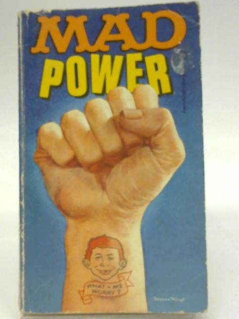 Mad Power By William M. Gaines