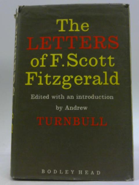 The letters of F. Scott Fitzgerald By F Scott Fitzgerald