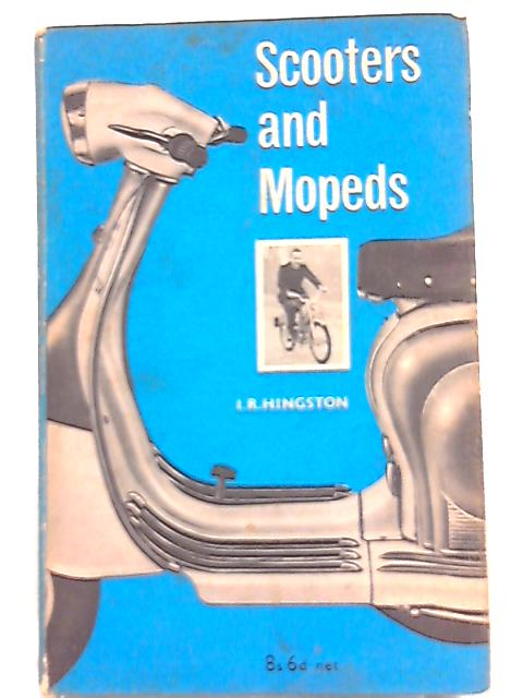 Scooters and Mopeds By I. R. Hingston