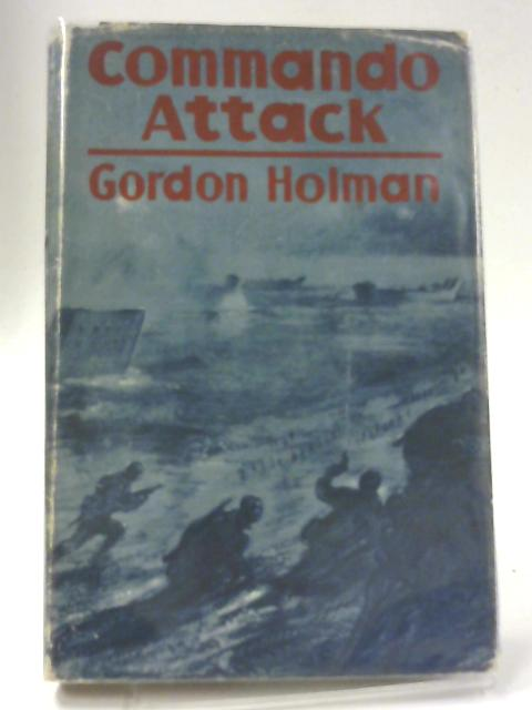 Commando Attack By Gordon Holman