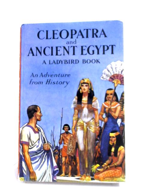 Cleopatra And Ancient Egypt By Lawrence du Garde Peach