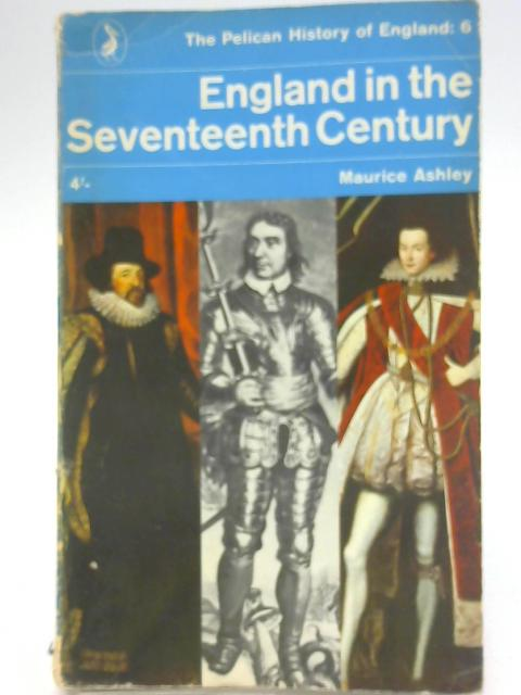 England in the Seventeenth Century By Maurice Ashley