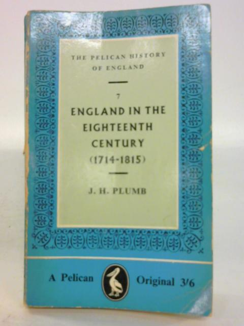 England in The Eighteenth Century By J. H. Plumb