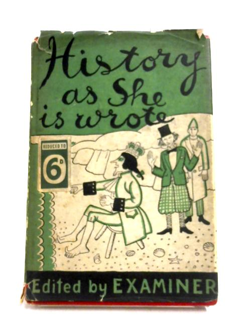 History As She Is Wrote By Examiner (Editor)