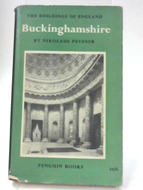 Buckinghamshire By Nikolaus Pevsner