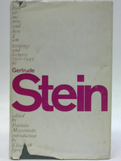 Look at Me Now and Here I Am: Writings and Lectures 1911-45 by Gertrude Stein