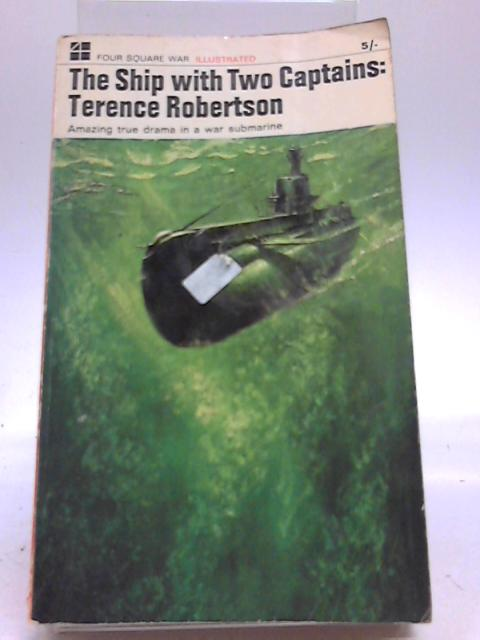 The Ship With Two Captains by Terence Robertson