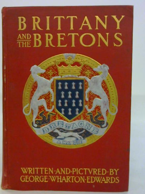 Brittany and the Bretons. By George Wharton Edwards