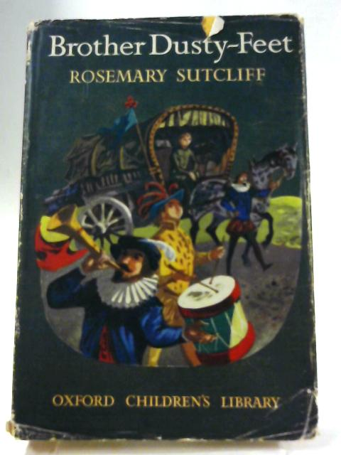 Brother Dusty-Feet By Rosemary Sutcliff
