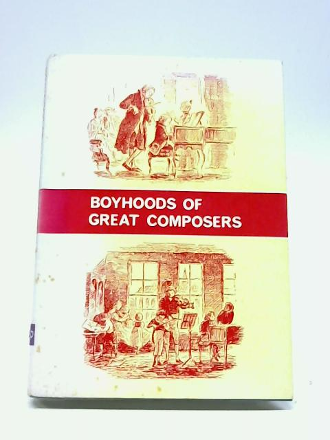 Boyhoods of Great Composers (Young Reader's Guides to Music) By Catherine Gough