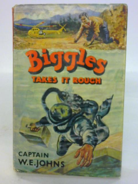 Biggles Takes It Rough By Capt. W.E Johns