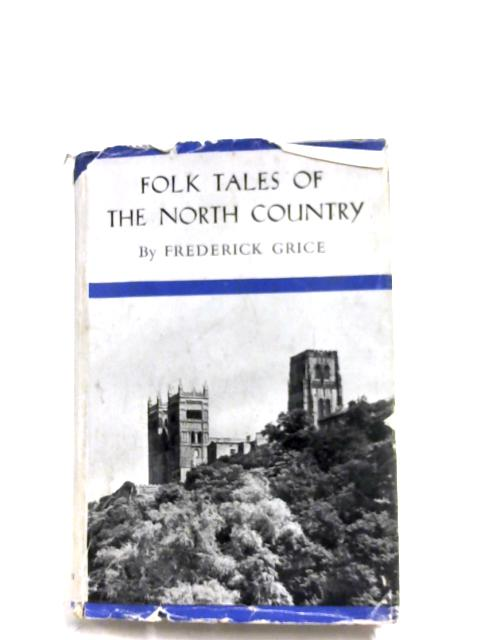 Folk Tales Of The North Country By F. Grice