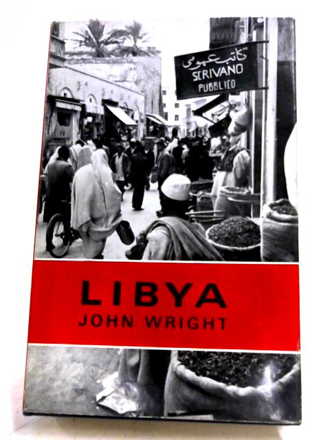 Libya (Nations Of The Modern World) By John Wright