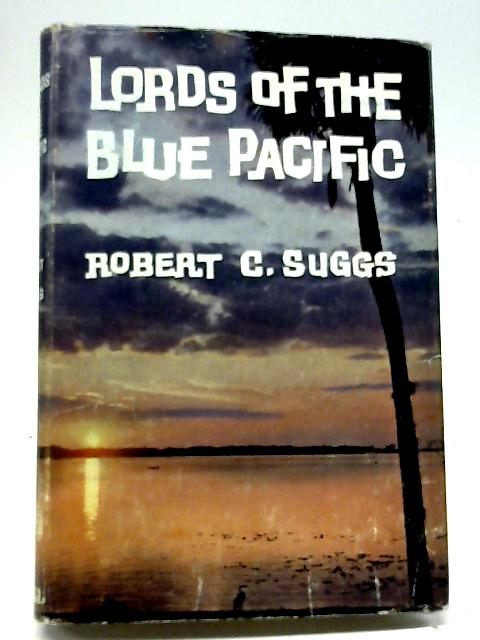 Lords of The Blue Pacific By Robert Carl Suggs