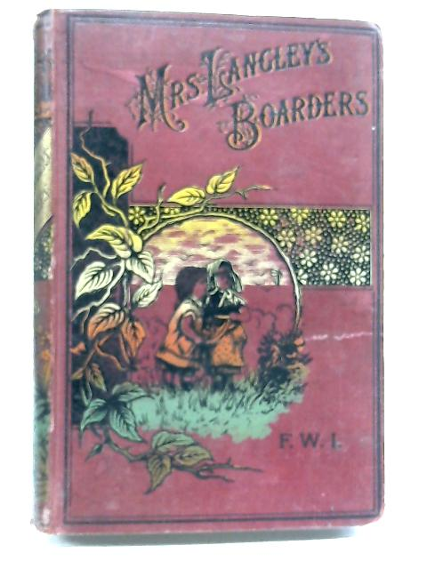 Mrs Langley's Boarders By F. W. I.