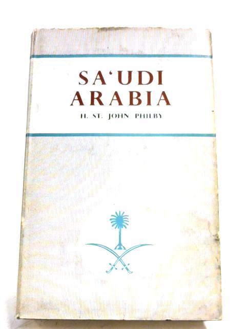 Sa'udi Arabia By H. St. John Philby