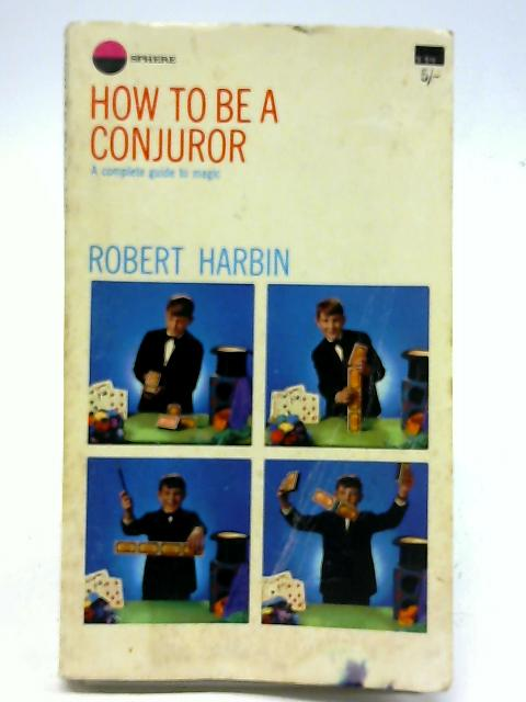 How To Be A Conjuror by Robert Harbin