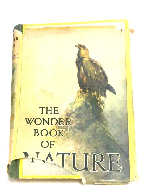 The Wonder Book Of Nature For Boys And Girls By Harry Golding