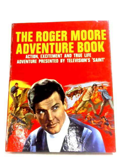 The Roger Moore Adventure Book By Anon