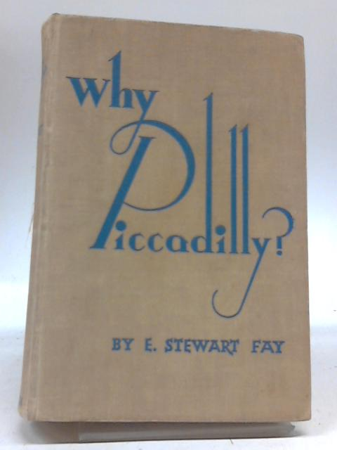 Why Piccadilly By Fay E Stewart