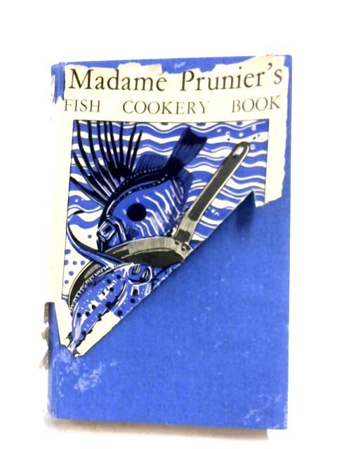Madame Prunier's Fish Cookery Book By Ambrose Heath
