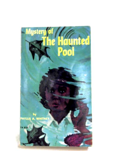 Mystery Of The Haunted Pool By Phyllis A. Whitney