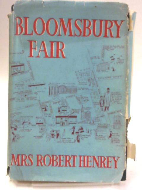Bloomsbury Fair By Mrs. Robert Henrey