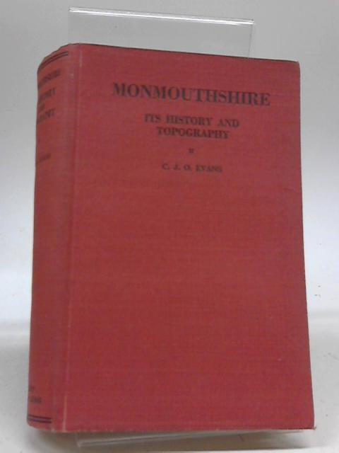 Monmouthshire it History and Topography By C J O Evans