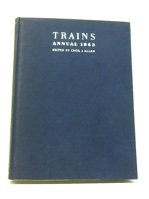 Trains Annual 1953 By Cecil J. Allen